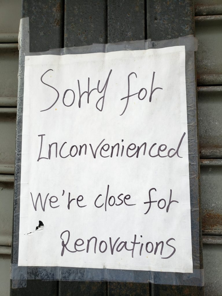 SORRY FOR INCONVENIENCED WE'RE CLOSE FOR RENOVATIONS
